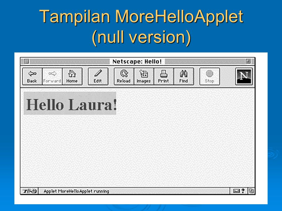 Tampilan MoreHelloApplet (null version)