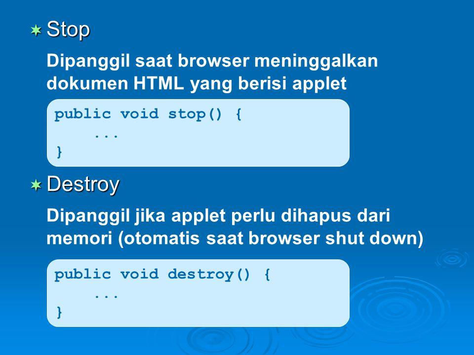 Dipanggil saat browser meninggalkan dokumen HTML yang berisi applet