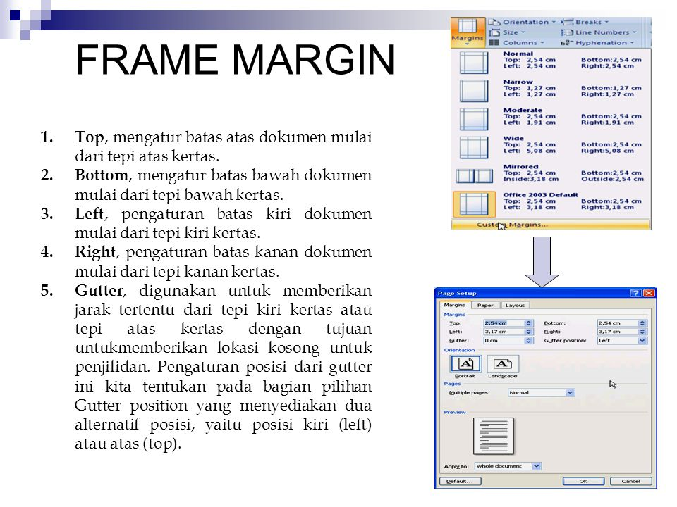 FRAME MARGIN Top, mengatur batas atas dokumen mulai dari tepi atas kertas. Bottom, mengatur batas bawah dokumen mulai dari tepi bawah kertas.
