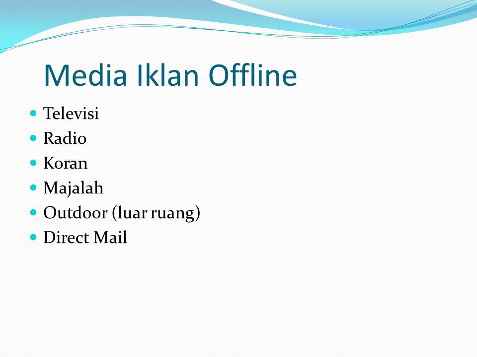 Media Iklan Offline Televisi Radio Koran Majalah Outdoor (luar ruang)