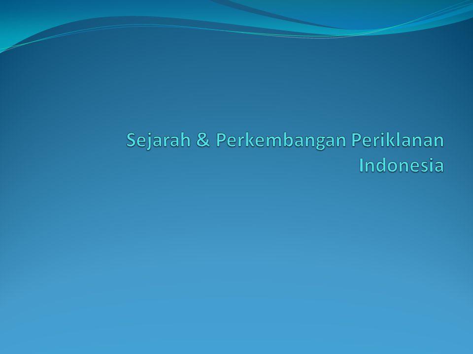 Sejarah & Perkembangan Periklanan Indonesia