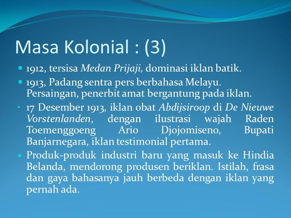 Masa Kolonial : (3) 1912, tersisa Medan Prijaji, dominasi iklan batik.