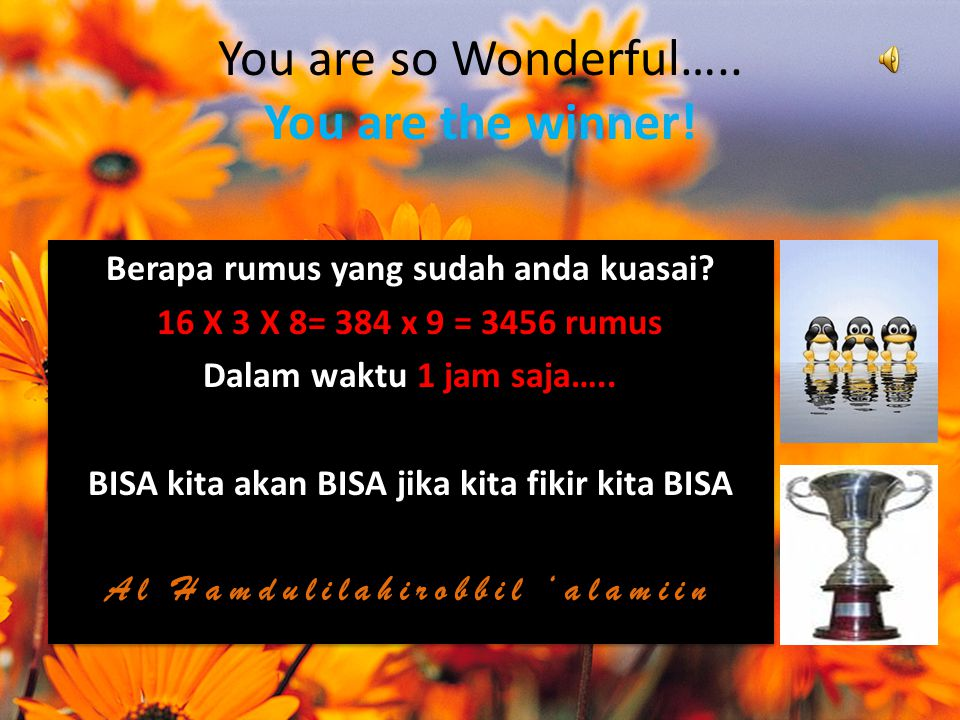 You are so Wonderful….. You are the winner!