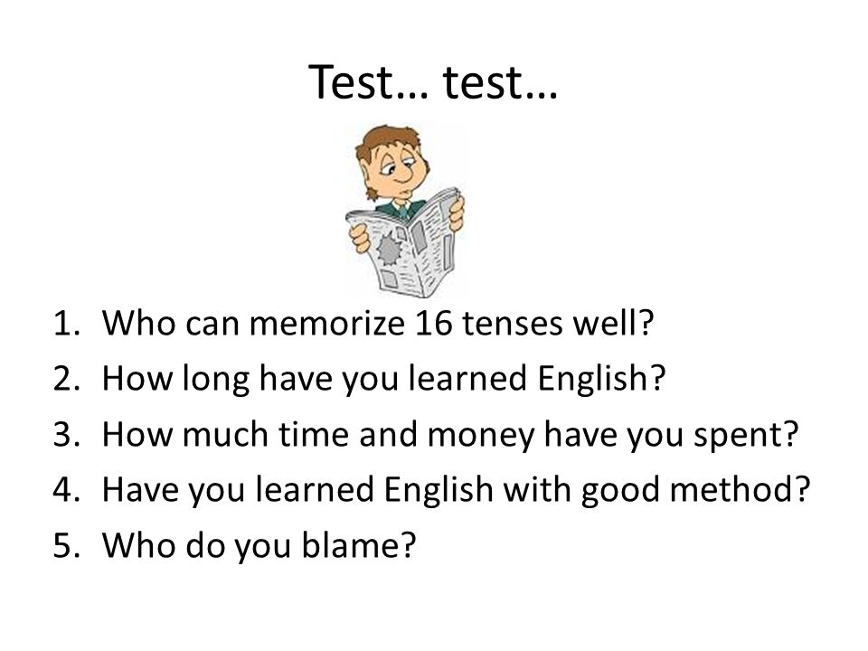 Test… test… Who can memorize 16 tenses well
