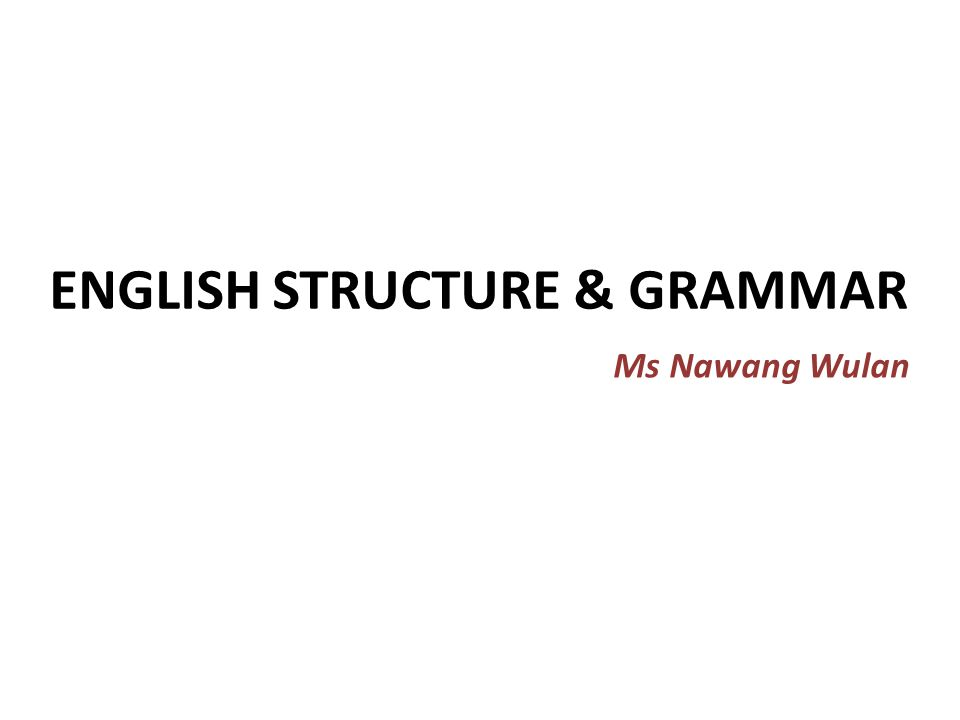 ENGLISH STRUCTURE & GRAMMAR