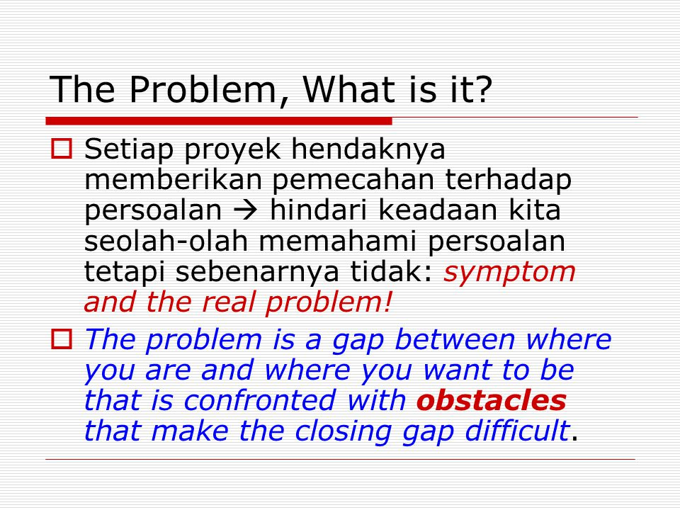 The Problem, What is it