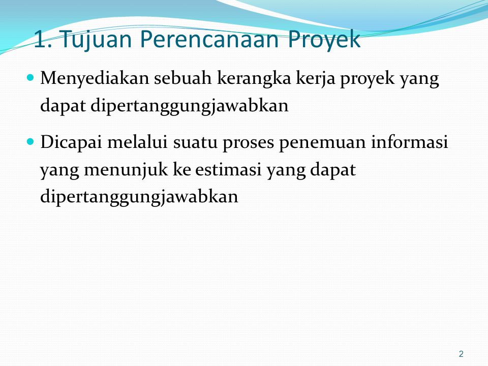 1. Tujuan Perencanaan Proyek