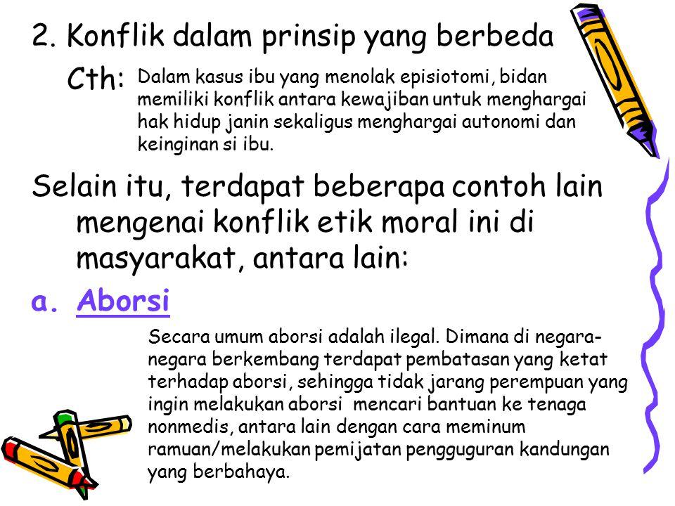 2. Konflik dalam prinsip yang berbeda Cth: