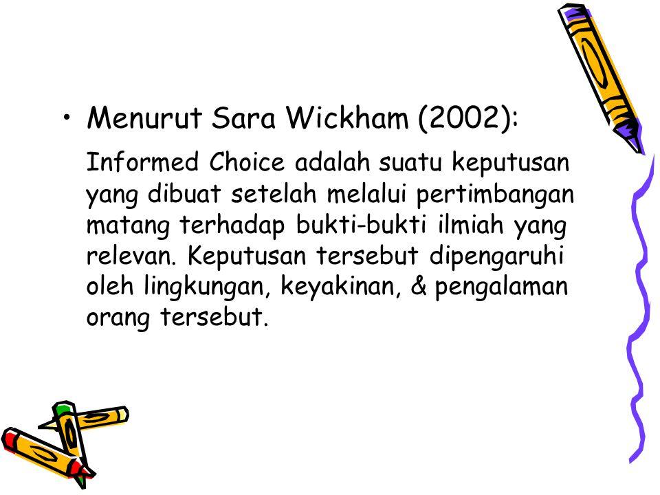 Menurut Sara Wickham (2002):
