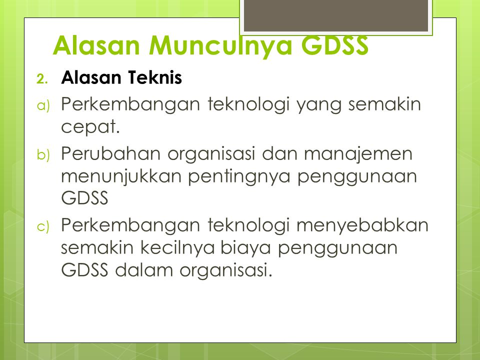 Alasan Munculnya GDSS Alasan Teknis