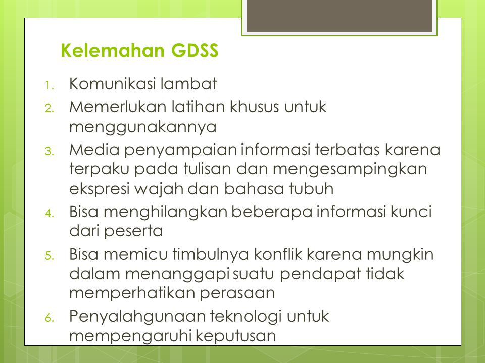 Kelemahan GDSS Komunikasi lambat