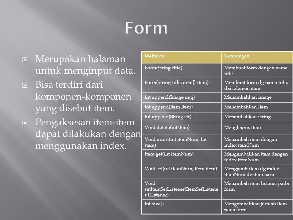 Form Merupakan halaman untuk menginput data.