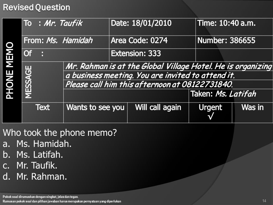 Revised Question PHONE MEMO Who took the phone memo Ms. Hamidah.