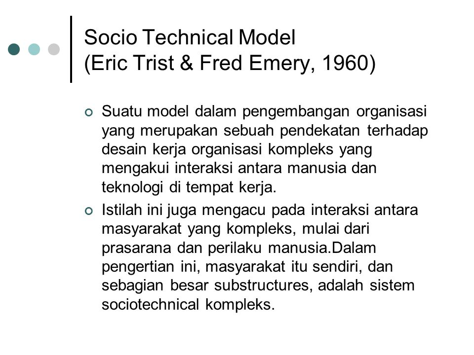 Socio Technical Model (Eric Trist & Fred Emery, 1960)