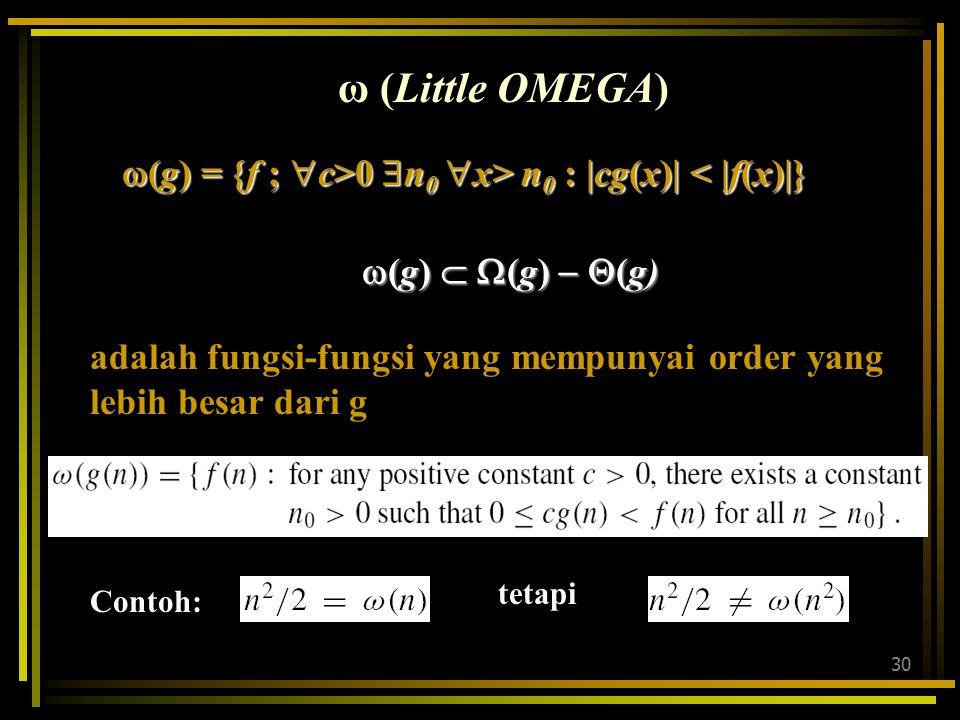 (g) = {f ; c>0 n0 x> n0 : |cg(x)| < |f(x)|}