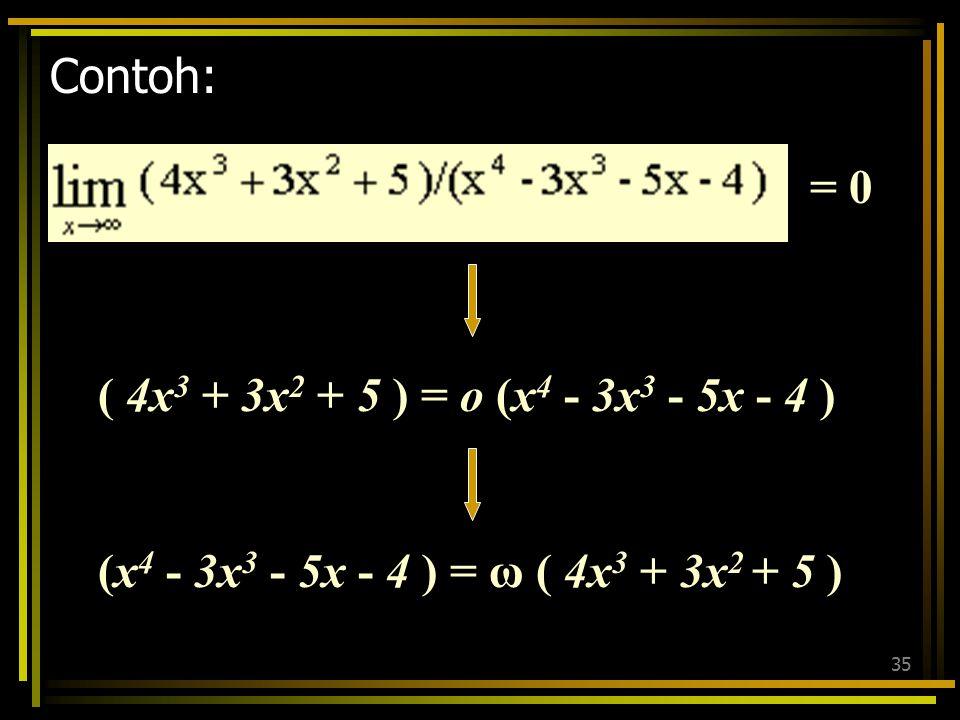 Contoh: = 0 ( 4x3 + 3x2 + 5 ) = o (x4 - 3x3 - 5x - 4 )