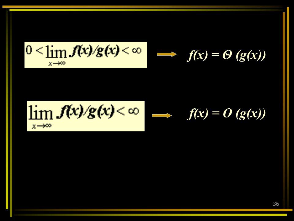 f(x) = Θ (g(x)) f(x) = O (g(x))