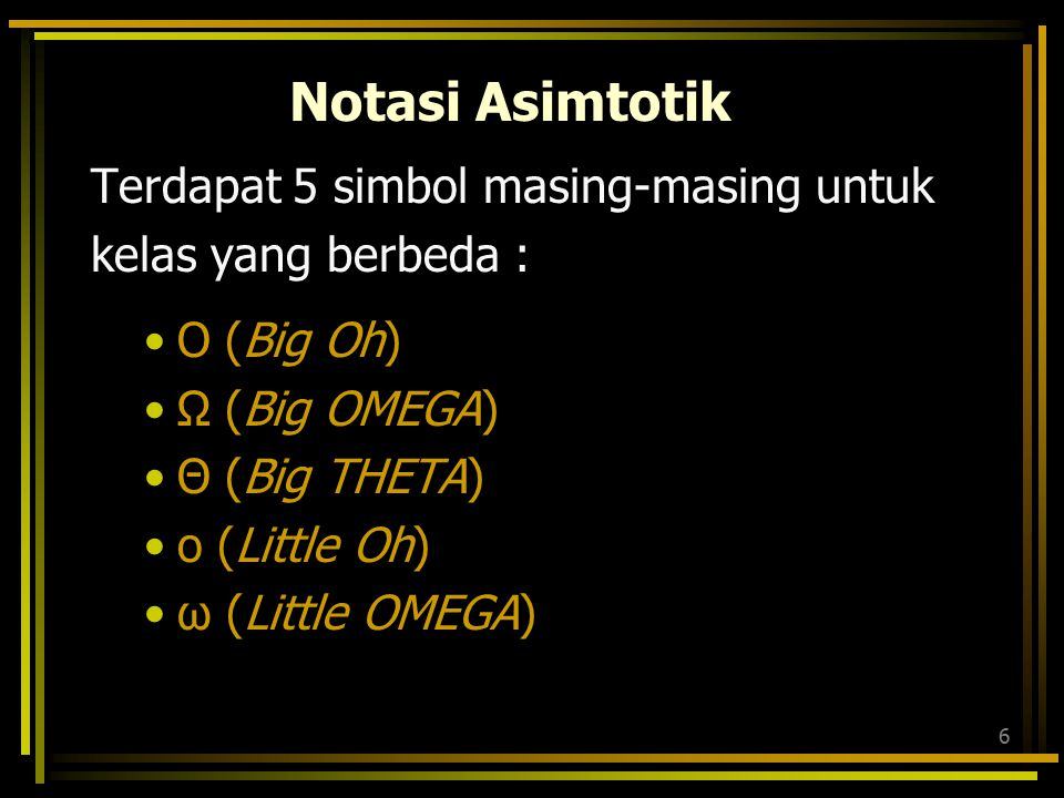 Notasi Asimtotik Terdapat 5 simbol masing-masing untuk