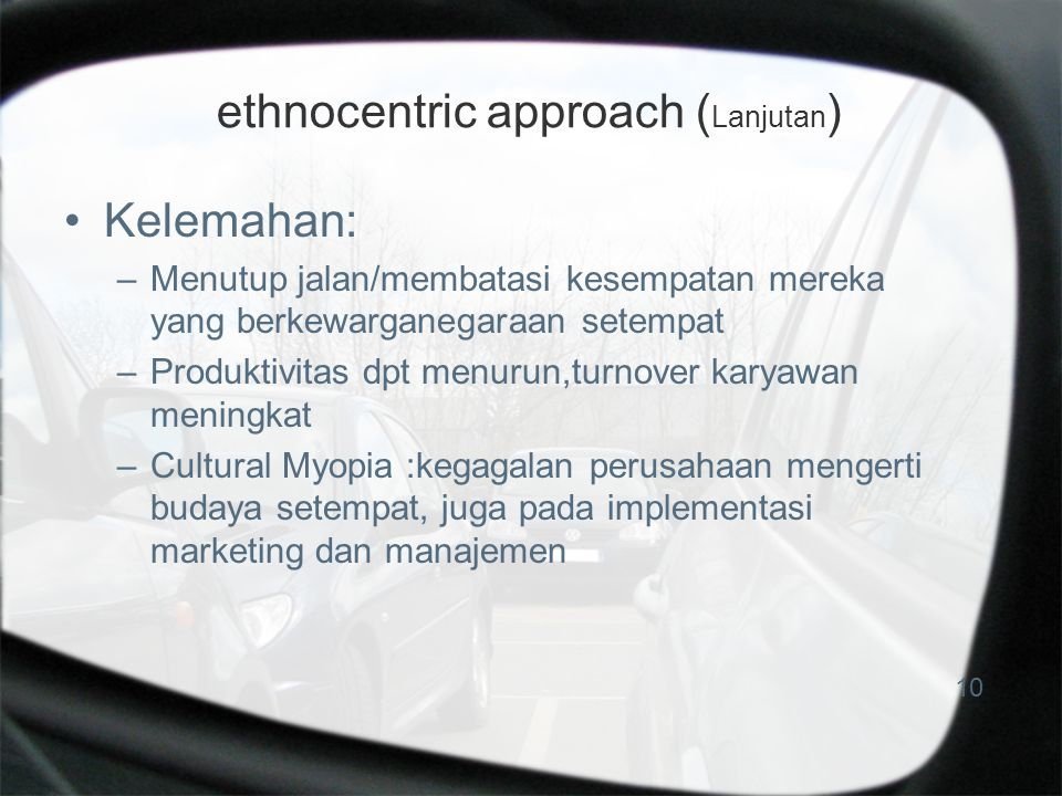 ethnocentric approach (Lanjutan)