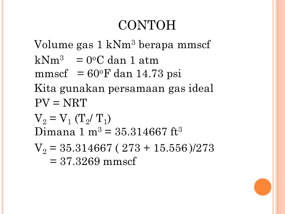 CONTOH Volume gas 1 kNm3 berapa mmscf kNm3 = 0oC dan 1 atm