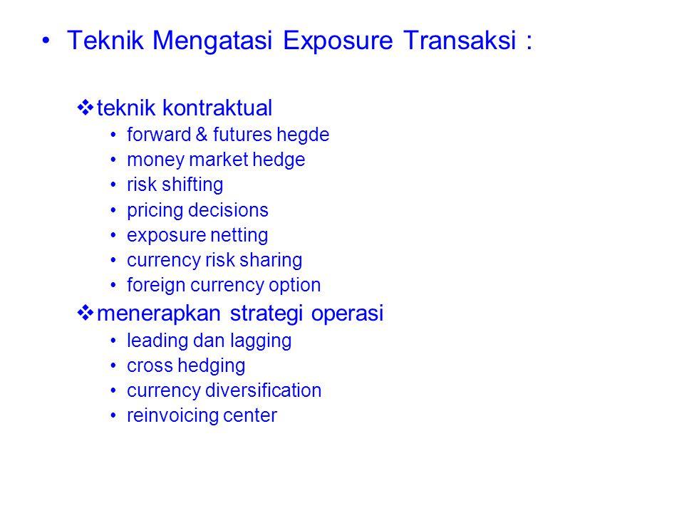 Teknik Mengatasi Exposure Transaksi :