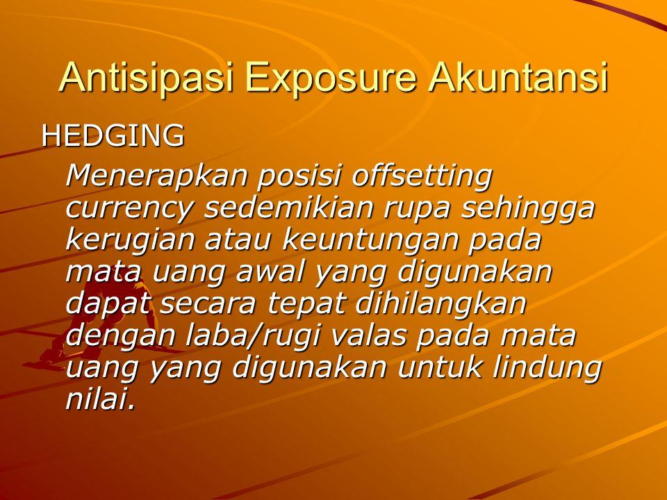 Antisipasi Exposure Akuntansi