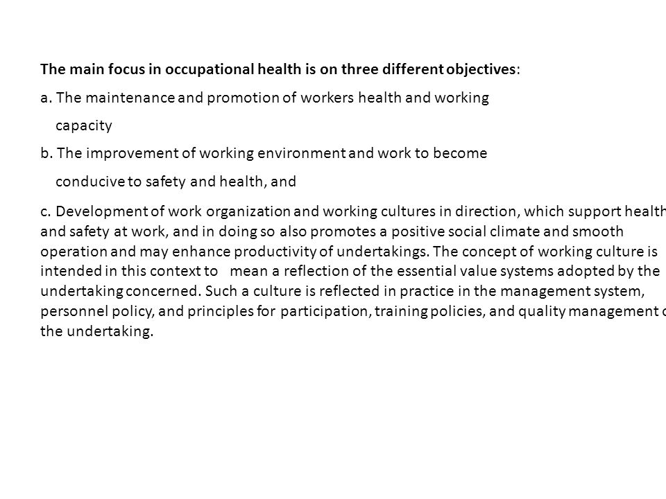 The main focus in occupational health is on three different objectives: