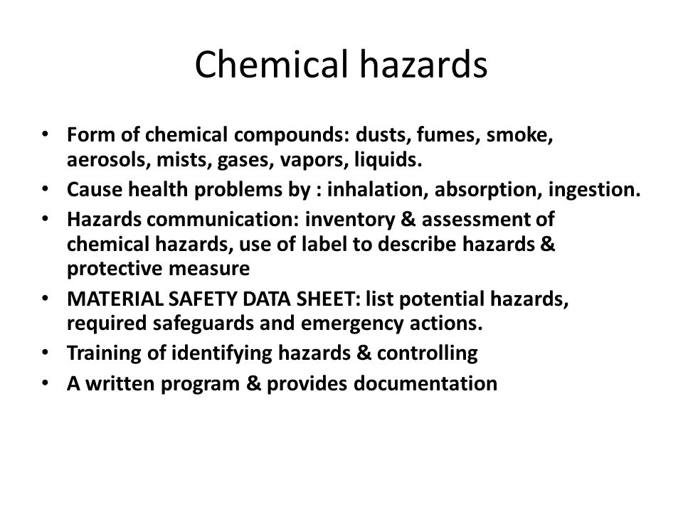Chemical hazards Form of chemical compounds: dusts, fumes, smoke, aerosols, mists, gases, vapors, liquids.