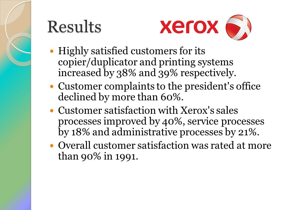 Results Highly satisfied customers for its copier/duplicator and printing systems increased by 38% and 39% respectively.