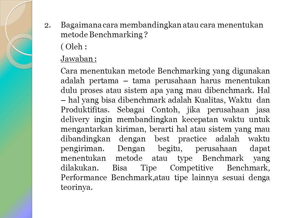 2. Bagaimana cara membandingkan atau cara menentukan metode Benchmarking