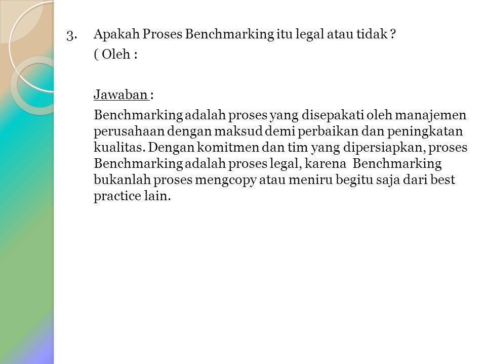 3. Apakah Proses Benchmarking itu legal atau tidak