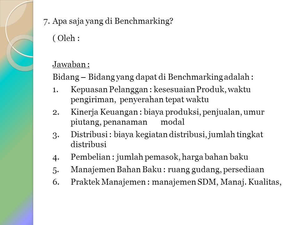 ( Oleh : 7. Apa saja yang di Benchmarking Jawaban :