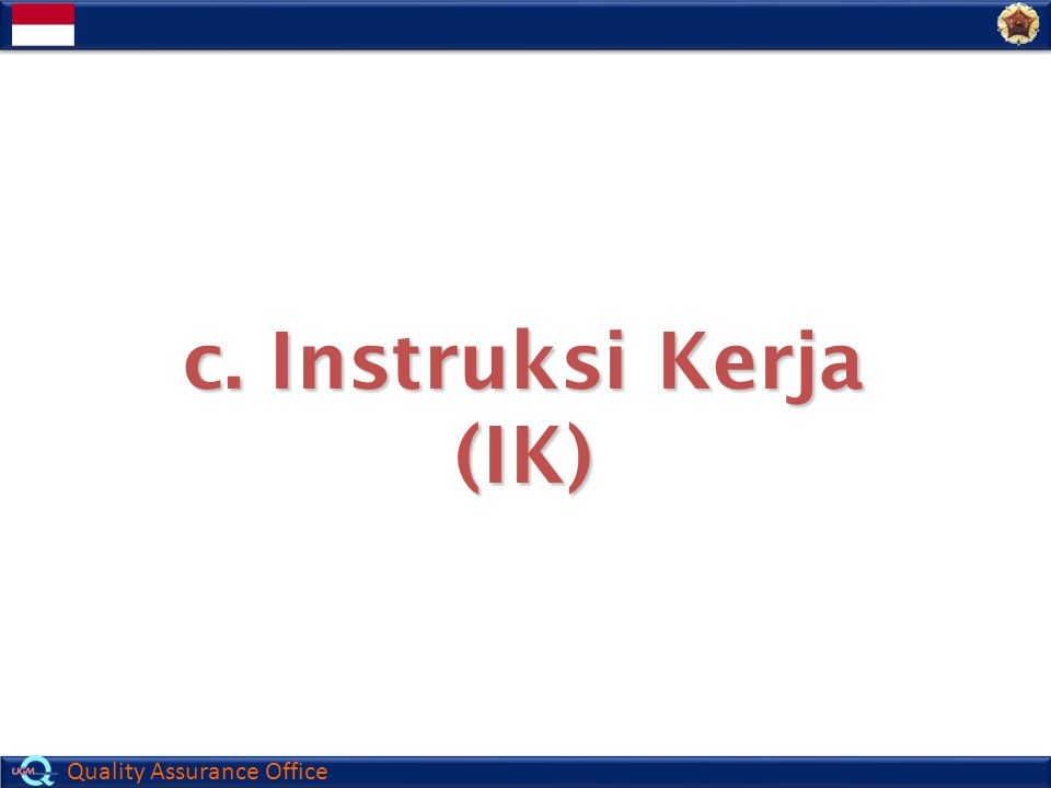 c. Instruksi Kerja (IK)