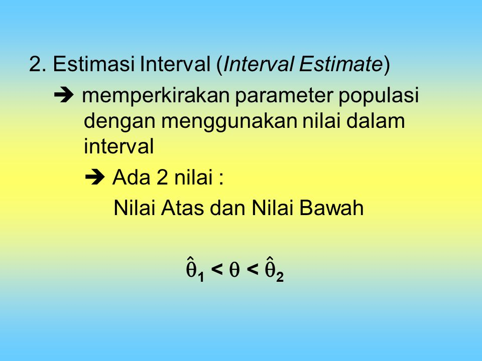 2. Estimasi Interval (Interval Estimate)