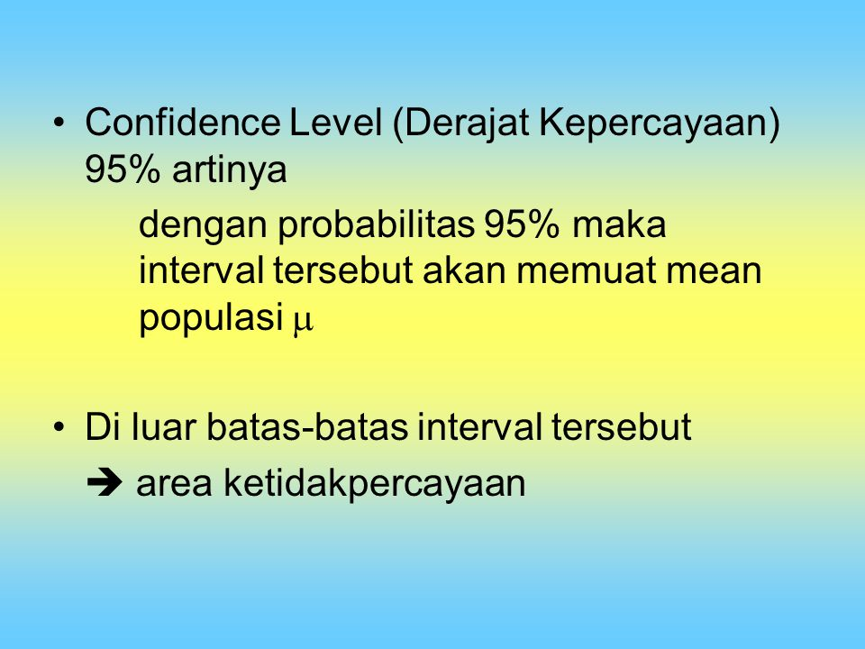 Confidence Level (Derajat Kepercayaan) 95% artinya
