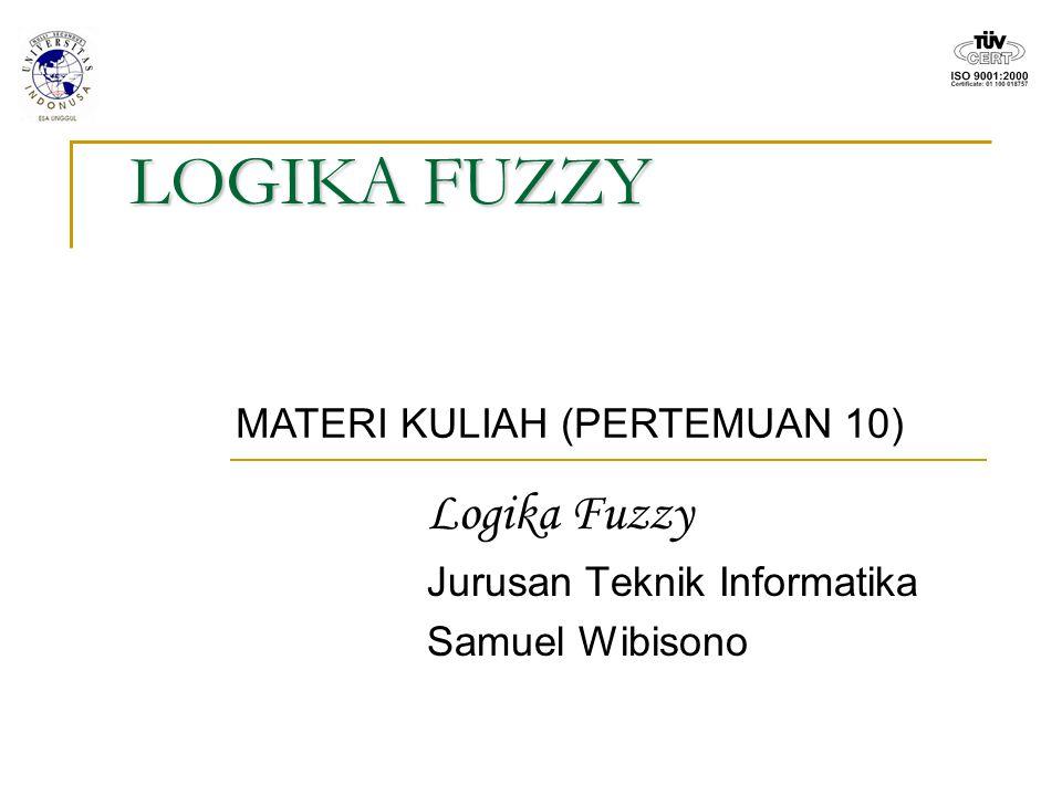 Logika Fuzzy Jurusan Teknik Informatika Samuel Wibisono