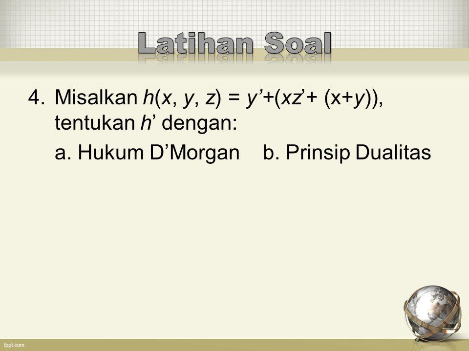 Latihan Soal Misalkan h(x, y, z) = y'+(xz'+ (x+y)), tentukan h' dengan: a.