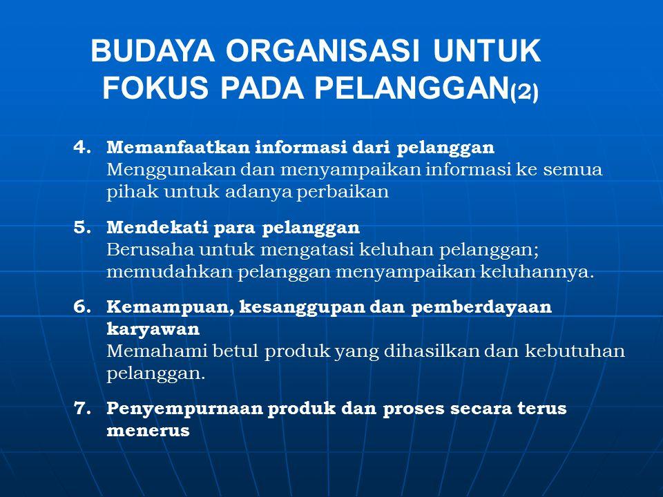 BUDAYA ORGANISASI UNTUK FOKUS PADA PELANGGAN(2)
