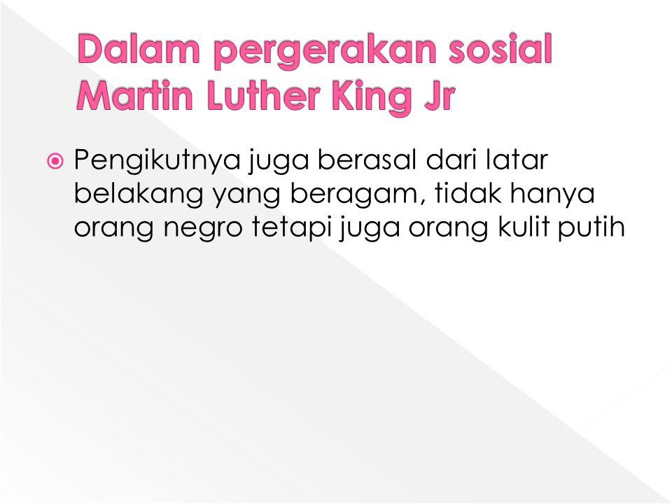 Dalam pergerakan sosial Martin Luther King Jr