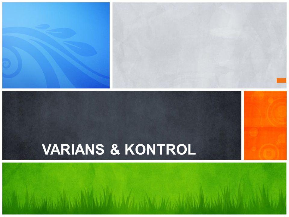 VARIANS & KONTROL