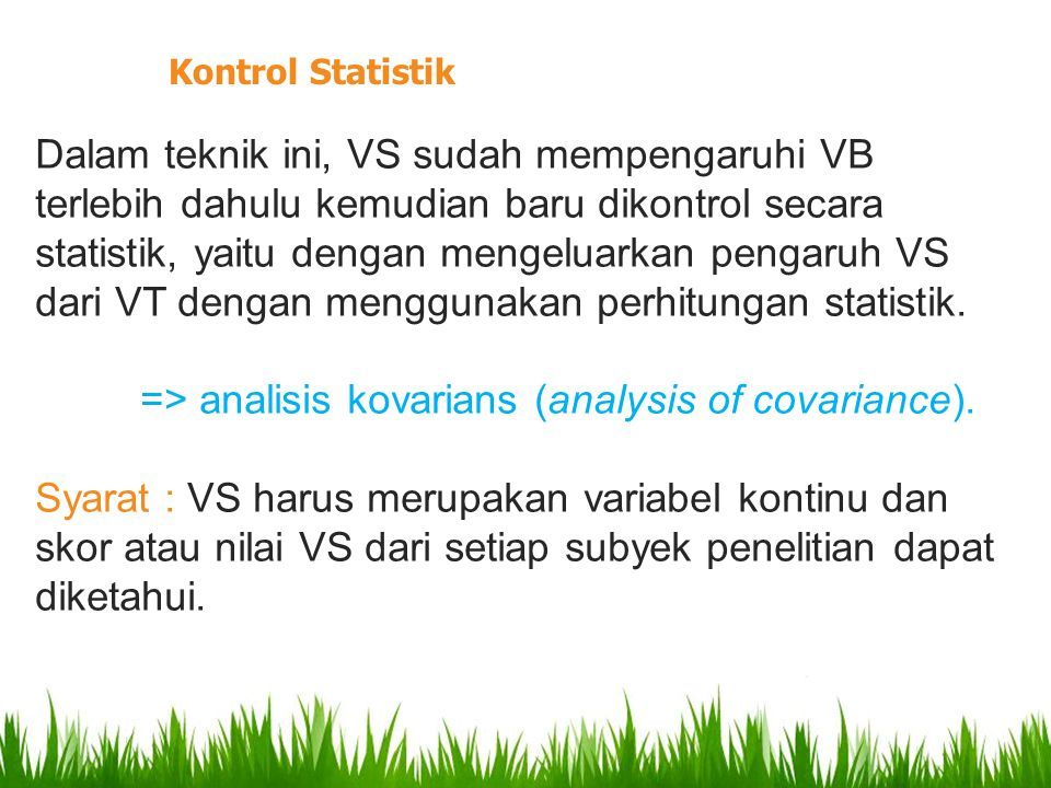 => analisis kovarians (analysis of covariance).