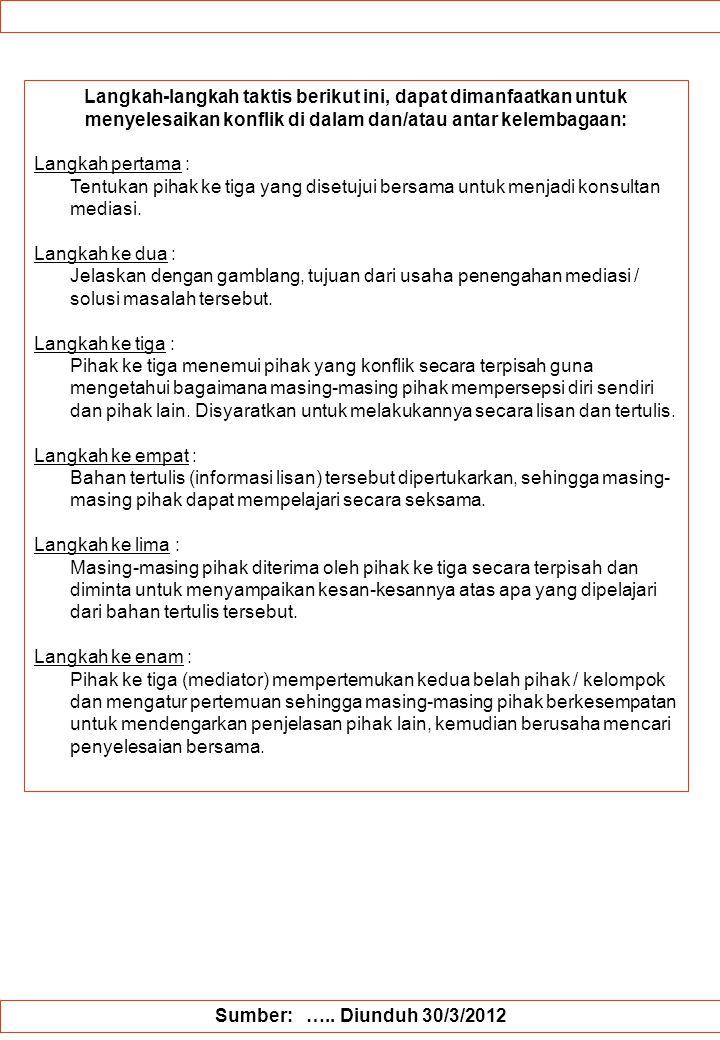 Langkah-langkah taktis berikut ini, dapat dimanfaatkan untuk menyelesaikan konflik di dalam dan/atau antar kelembagaan:
