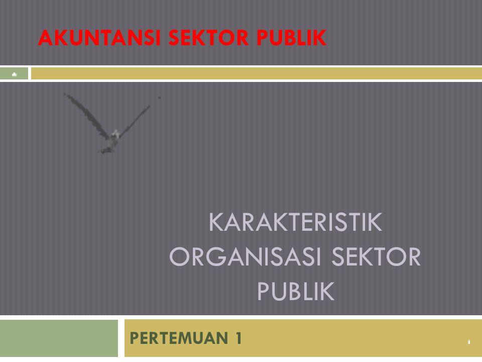 KARAKTERISTIK ORGANISASI SEKTOR PUBLIK