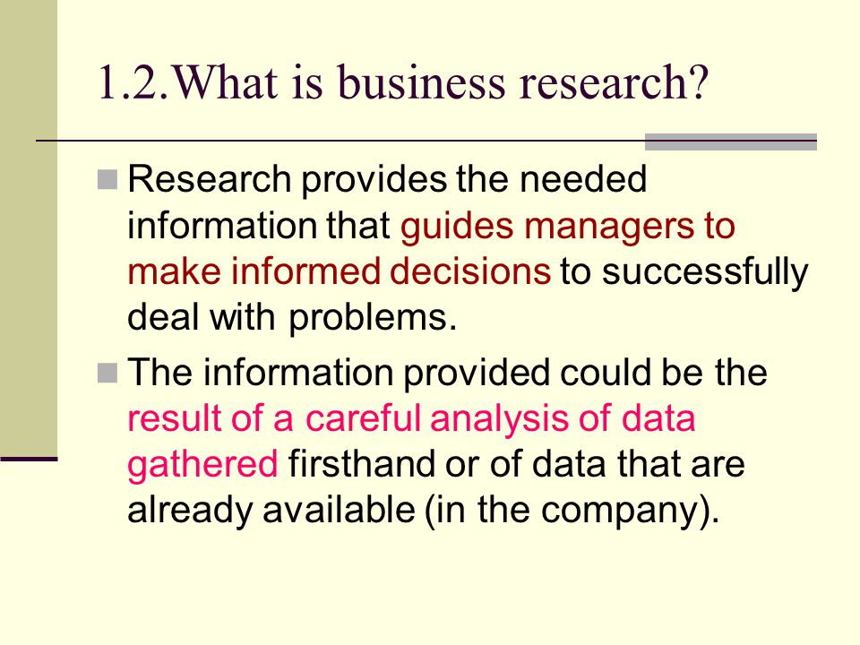 1.2.What is business research