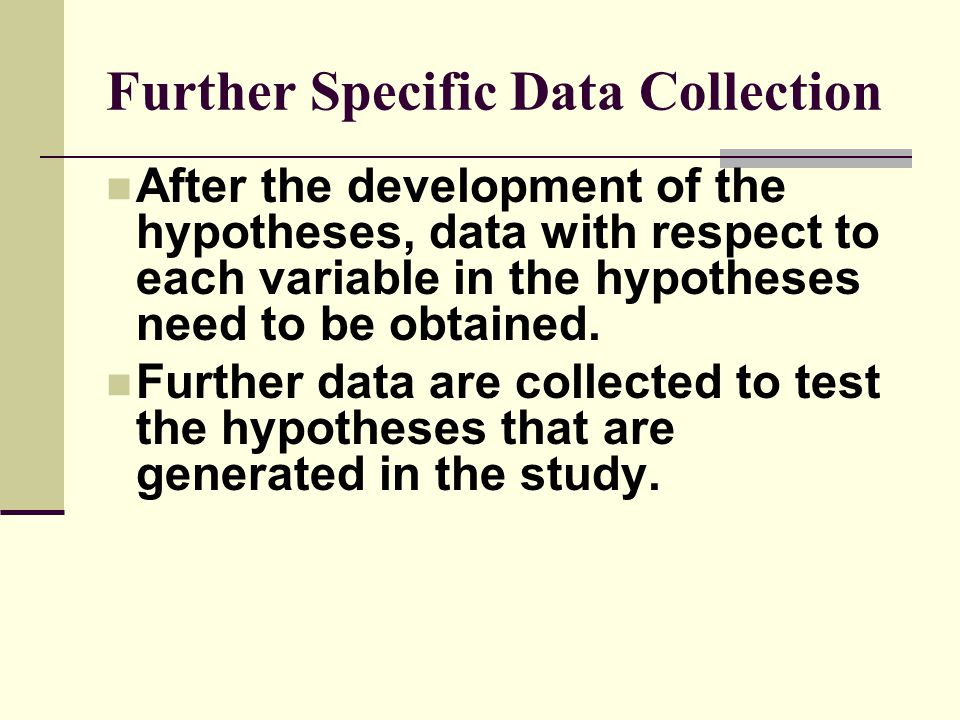 Further Specific Data Collection