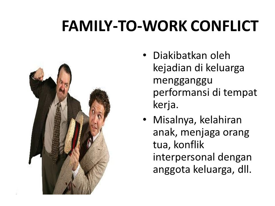 FAMILY-TO-WORK CONFLICT
