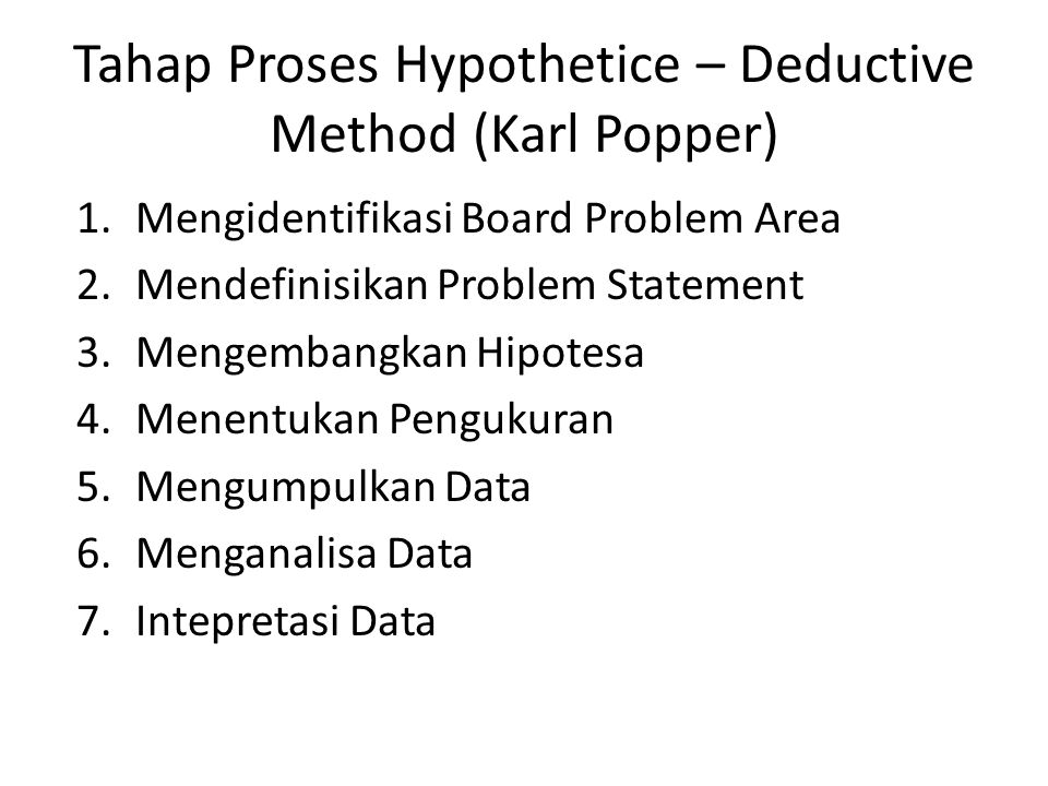Tahap Proses Hypothetice – Deductive Method (Karl Popper)