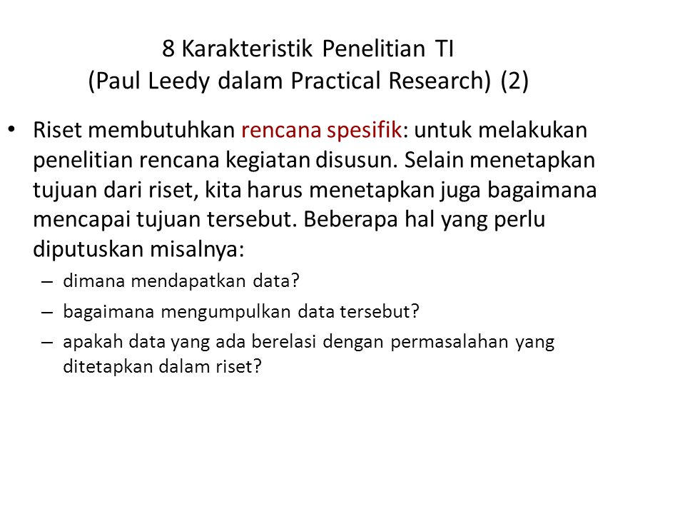 8 Karakteristik Penelitian TI (Paul Leedy dalam Practical Research) (2)