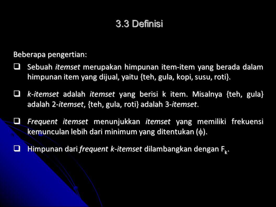 3.3 Definisi Beberapa pengertian: