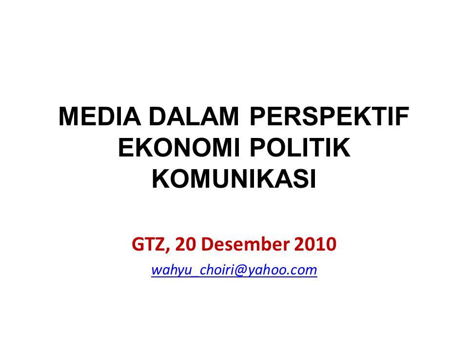 MEDIA DALAM PERSPEKTIF EKONOMI POLITIK KOMUNIKASI